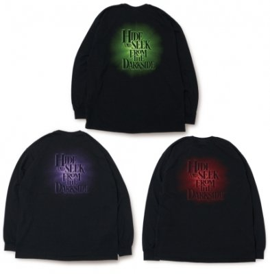 HIDE AND SEEK / FROM THE DARKSIDE L/S TEE